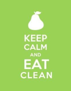 keep calm and eat clean